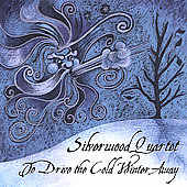 Silverwood Quartet: To Drive the Cold Winter Away