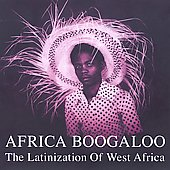 Various Artists: Africa Boogaloo: The Latinization of West Africa [Digipak]