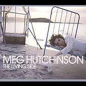 Meg Hutchinson: The Living Side