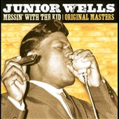 Junior Wells: Messin' with the Kid: Original Masters