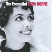 Lena Horne: The Essential Lena Horne