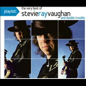 Stevie Ray Vaughan/Stevie Ray Vaughan & Double Trouble: Playlist: The Very Best of Stevie Ray Vaughan and Double Trouble [Enhanced] [Digipak]