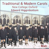 Traditional & Modern Carols / Higginbottom - New College Oxford Choir