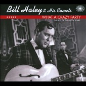 Bill Haley & His Comets: What A Crazy Party: The Best Of The Decca Years [Digipak]