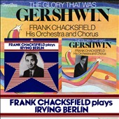 Frank Chacksfield: Glory That Was Gershwin/Chacksfield Plays Berlin