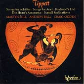 Tippett: Songs for Achilles, etc / Hill, Ball, Ogden