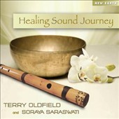 Soraya Saraswati/Terry Oldfield: Healing Sound Journey