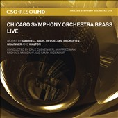Chicago Symphony Orchestra Brass Live / Gabrieli, Bach, Revueltas, Prokofiev, Grainger et al.
