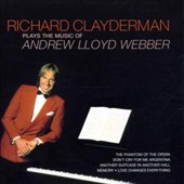 Richard Clayderman: Plays the Music of Andrew Lloyd Webber
