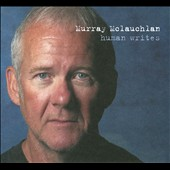 Murray McLauchlan: Human Writes
