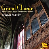 Grand Choeur: French Organ Music From Paisley Abbey / George McPhee