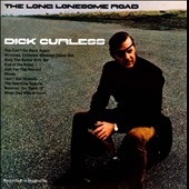 Dick Curless: The Long Lonesome Road