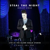 Holly Cole: Steal the Night: Live at the Glenn Gould Studio