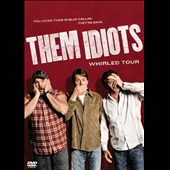 Them Idiots: Whirled Tour [DVD]
