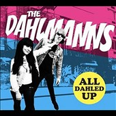 The Dahlmanns: All Dahled Up *