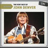 John Denver: Setlist: The Very Best of John Denver Live