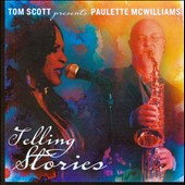 Paulette McWilliams/Tom Scott: Telling Stories