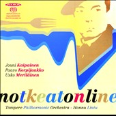 Notkeatonline - Music for orchestra by Jouni Kaipainen, Paavo Korpijaakko and Usko Merilainen