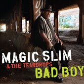 Magic Slim/Magic Slim & the Teardrops: Bad Boy