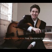 Randy Napoleon: The Jukebox Crowd [Digipak]