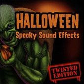 Various Artists: Halloween Spooky Sound Effects: Twisted Edition