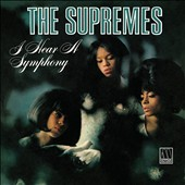 The Supremes: I Hear a Symphony [Expanded Edition]