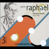 Gunter Raphael: Chamber Music of 1946, Vol. 3 / Wolfgang Sawallisch, Eckard Sellheim, Wilhelm Neuhaus, Hans Altmann