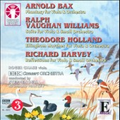 Bax: Phantasy; Theodore Holland: Ellingham Marches; Vaughan Williams: Suite for Viola; Richard Harvey: Reflections