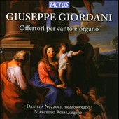 Giuseppe Giordani: Offertorios for voice and organ / Daniela Nuzzoli: mezzo-soprano; Marcello Rossi: organ