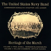 Heritage of the March, Vols. 3 & 4 - Works by Fred Jewell, Hermann Blankenburg, William Chambers, Arthur Wellesley Hughes / US Navy Band