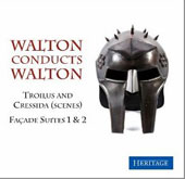 Walton Conducts Walton: Troilus and Cressida (Scenes); Façade Suites 1 & 2