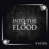 Into the Flood: Vices