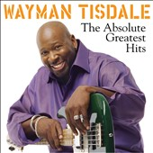 Wayman Tisdale: The Absolute Greatest Hits *