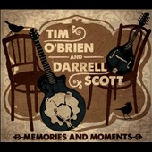 Darrell Scott/Tim O'Brien & Darrell Scott/Tim O'Brien: Memories & Moments [Digipak] *