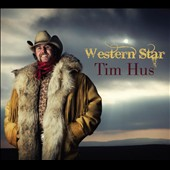 Tim Hus: Western Star [Digipak]
