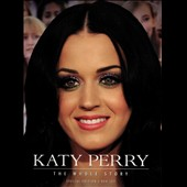 Katy Perry: Whole Story