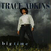 Trace Adkins: Big Time