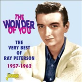 Ray Peterson: The  Wonder of You: The Very Best of Ray Peterson 1957-1962