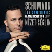 Schumann: The Four Symphonies / Nézet-Séguin, CO of Europe