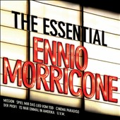 The Essential Ennio Morricone - The Mission, Once Upon a Time In America, The Thing, et al. / David Garrett, Hayley Westenra