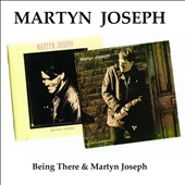 Martyn Joseph: Being There/Martyn Joseph