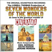 Seven Wonders of the World [Original Soundtrack]: Music of Emil Newman, David Raskin, and Jerome Moross / Cinerama SO; Newman