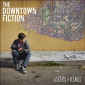 The Downtown Fiction: Losers & Kings *