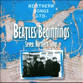 Various Artists: Beatles Beginnings, Vol. 7: Northern Songs