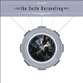 The Suite Unraveling: The Suite Unraveling [Digipak] [8/18]