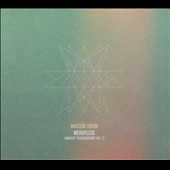 Marconi Union: Weightless (Ambient Transmissions, Vol. 2) [Digipak]