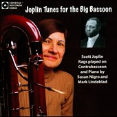 Joplin Tunes for the Big Bassoon - Scott Joplin Rags played on Contrabassoon / Susan Nigro, contrabassoon; Mark Lindeblad, piano