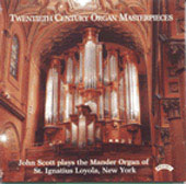 Twentieth Century Organ Masterpieces / John Scott