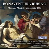 Bonaventura Rubino (1600-1668): Requiem Mass for 5 voices (1653) / Cappella Musicale S. Maria in Campitelli; Studio di Music Antica