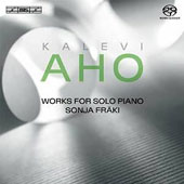 Kalevi Aho: Works for Solo Piano / Sonja Fräki, piano